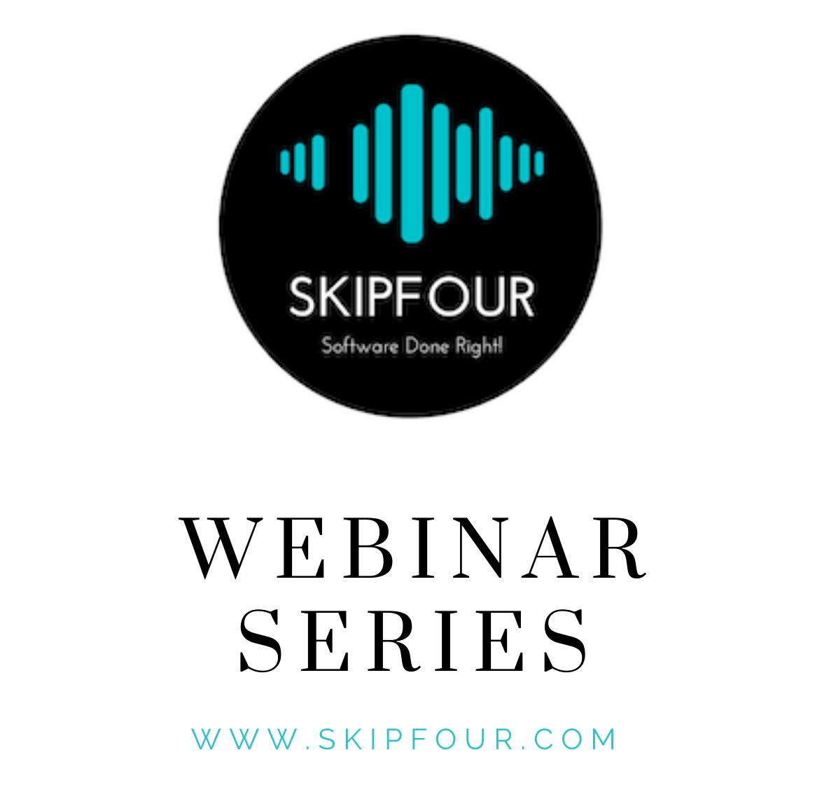 Skipfour Webinar Series